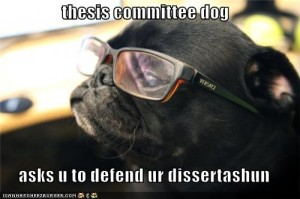 thesis committee dog asks u to defend ur dissurtashun